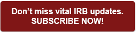 Don't miss vital IRB updates. Subscribe now!
